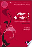 What Is Nursing Exploring Theory And Practice