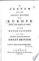 Sketch of the Secret History of Europe Since the Peace of Paris