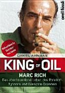 King of Oil: Marc Rich - Das abenteuerliche Leben des ...