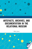 Artefacts  Archives  and Documentation in the Relational Museum