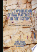 The Exploitation of Raw Materials in Prehistory