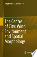 The Centre of City  Wind Environment and Spatial Morphology
