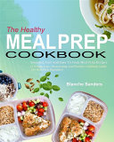 The Healthy Meal Prep Cookbook  Essential  Fast And Easy To
