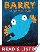 Barry the Fish with Fingers: Read & Listen Edition