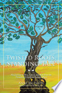 Twisted Roots  Standing Tall