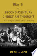 Death in Second Century Christian Thought