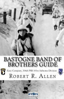 Bastogne Band of Brothers Guide