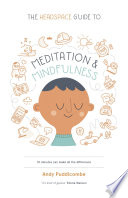 """The Headspace Guide to... Mindfulness & Meditation: 10 minutes can make all the difference"" by Andy Puddicombe"