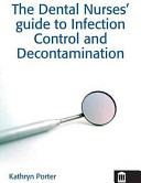 The Dental Nurses' Guide to Infection Control and Decontamination