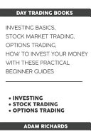 Day Trading Books  Investing Basics  Stock Market Trading  Options Trading  How to Invest Your Money with These Practical Beginner Guides