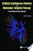 Artificial Intelligence Platform For Molecular Targeted Therapy  A Translational Science Approach