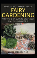 Complete and Absolute Guide to Fairy Gardening