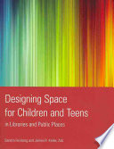 Designing Space For Children And Teens In Libraries And Public Places Book PDF