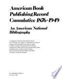 American Book Publishing Record Cumulative, 1876-1949