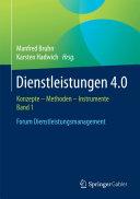 Dienstleistungen 4.0: Konzepte – Methoden – Instrumente. Band 1. ...
