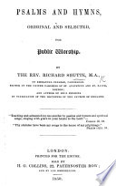 Psalms and Hymns, original and selected, for public worship. By the Rev. Richard Shutte. (Second edition.).