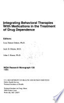 Integrating Behavioral Therapies with Medications in the Treatment of Drug Dependence