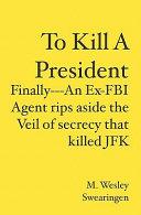 To Kill a President