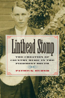 Linthead Stomp: The Creation of Country Music in the ...