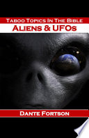 Taboo Topics In The Bible  Aliens   UFOs