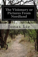 The Visionary Or Pictures from Nordland