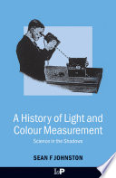 A History Of Light And Colour Measurement Book PDF