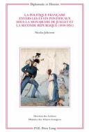 La politique francaişe envers les États pontificaux sous la monarchie de juillet et la Seconde République (1830-1851)