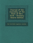 Journal Of The Assembly Of The State Of New York Primary Source Edition