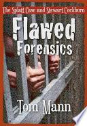 Flawed Forensics
