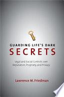 Guarding Life s Dark Secrets