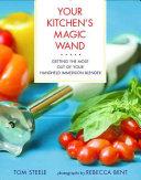 Your Kitchen s Magic Wand