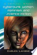 Cyberpunk Women  Feminism and Science Fiction
