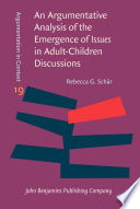 An Argumentative Analysis of the Emergence of Issues in Adult Children Discussions