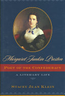 Margaret Junkin Preston, Poet of the Confederacy: A Literary ...