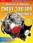 How to Rebuild & Modify Chevy 348/409 Engines