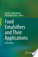 """""""Food Emulsifiers and Their Applications"""" by Gerard L. Hasenhuettl, Richard W. Hartel"""