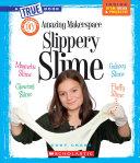 Amazing Makerspace DIY Slippery Slime Book PDF