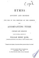 Hymns ancient and modern ... arranged under the musical editorship of W. H. Monk