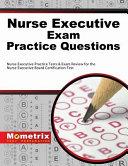 Nurse Executive Exam Practice Questions