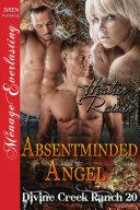 Absentminded Angel [Divine Creek Ranch 20] Pdf/ePub eBook