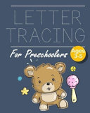 Letter Tracing For Preschoolers Ages 3 5 Teddy Bear Theme