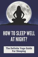 How To Sleep Well At Night  Book PDF