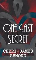 One Last Secret   Literary Pocket Edition  Book PDF