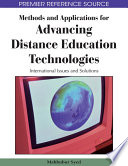 Methods And Applications For Advancing Distance Education Technologies International Issues And Solutions Book PDF