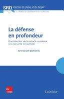 Pdf La défense en profondeur : contribution de la sûreté nucléaire à la sécurité industrielle Telecharger