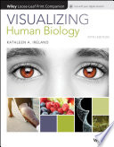 """Visualizing Human Biology"" by Kathleen A. Ireland"