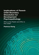 Implications of Parent-Child Boundary Dissolution for Developmental Psychopathology Pdf