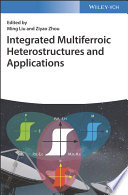 Integrated Multiferroic Heterostructures and Applications Book