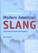The Routledge Dictionary of Modern American Slang and Unconventional English ebook