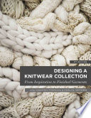 Cover of Designing a knitwear collection : from inspiration to finished garments